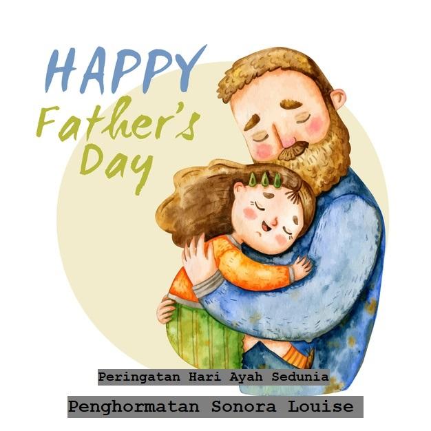 Peringatan Hari Ayah Sedunia Penghormatan Sonora Louise