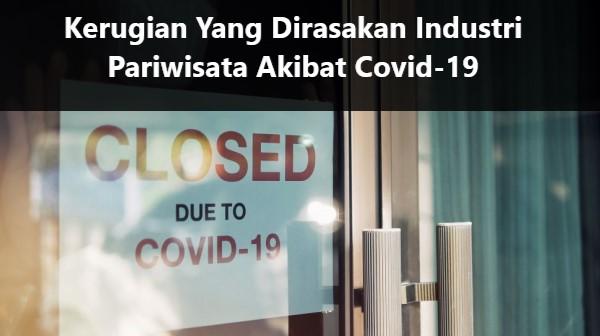 Kerugian Yang Dirasakan Industri Pariwisata Akibat Covid-19